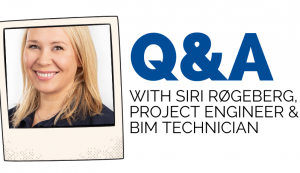 Q&A WITH SIRI RØGEBERG, PROJECT ENGINEER & BIM TECHNICIAN (1)